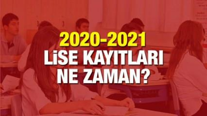 Lise kayıt tarihi ne zaman? 2020-2021 Milli Eğitim Bakanlığı lise yerleştirme takvimi