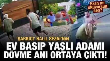 Halil Sezai'nin ev basıp yaşlı adamı dövme anı ortaya çıktı