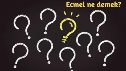 Ecmel isminin anlamı nedir? Ecmel ne demek, Kuran'da Ecmel ismi geçer mi?