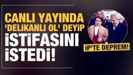 İYİ Parti'de deprem! 'Delikanlı ol' deyip istifaya davet etti