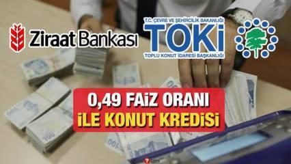 Ziraat Bankası 0,49'dan 240 ay vadeyle Konut Kredisi! TOKİ 100 Bin Sosyal Konut Projesi