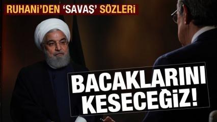 Ruhani'den savaş sözleri: Bacaklarını keseceğiz! Trump vahşi katil
