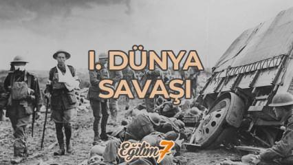 I. Dünya Savaşı'nın nedenleri, sonuçları, Osmanlı'nın savaştığı cepheler, itilaf ve ittifak...