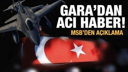 Gara'dan acı haber geldi! MSB'den son dakika açıklaması