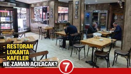 Lokanta Kafe ve Restoranlar ne zaman açılacak? Kapalı mekanların açılacağı tarih belli oldu mu?
