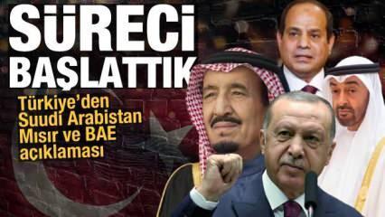 Türkiye'den Mısır, BAE ve Suudi Arabistan açıklaması: Süreci resmen başlattık
