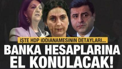 HDP kapatma davasında son dakika gelişmesi! Banka hesapları da el konulacak