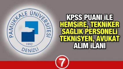 Pamukkale Üniversitesi KPSS puanı ile sözleşmeli personel alım! Başvurular kaç gün sürecek?