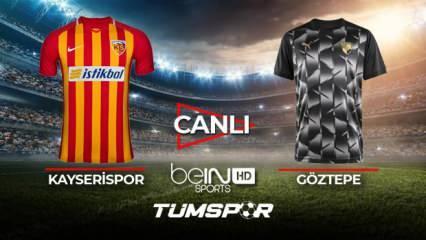 Kayserispor Göztepe maçı canlı izle! BeIN Sports Kayseri Gözgöz maçı canlı skor takip