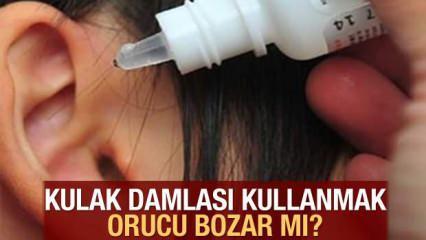 Kulak damlası kullanmak  orucu bozar mı? Ramazan'da oruç bozan durumlar!