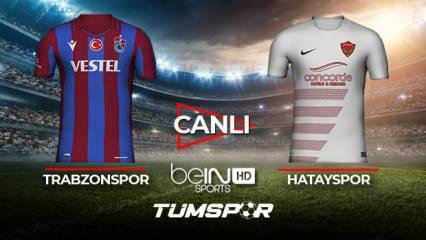 Trabzonspor Hatayspor maçı canlı izle! BeIN Sports TS Hatay maçı canlı skor takip!