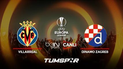 Villarreal Dinamo Zagreb maçı canlı izle! BeIN Sports UEFA Avrupa Ligi Villarreal Zagreb canlı!