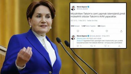 Erdoğan Taksim Cami'ni açtı, Meral Akşener'in 2013'teki tweeti gündem oldu