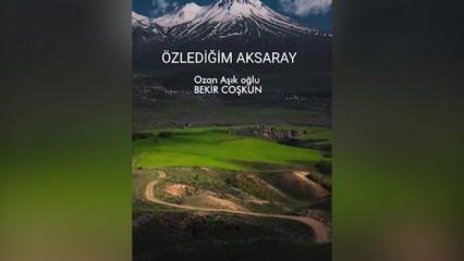 Şair Bekir Coşkun'un Aksaray şiirine yapılan klip beğeni topladı