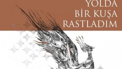'Yolda Bir Kuşa Rastladım' kitabı raflardaki yerini aldı