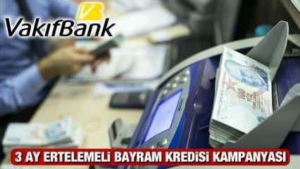 VakıfBank'tan 3 ay ertelemeli 125 bin TL'ye kadar Bayram Kredisi! Kredi başvuru şartları