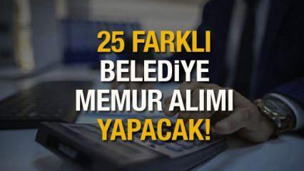 25 farklı Belediye KPPS puanlı ve puansız memur alımı yapıyor! Başvuru ilanları yayınlandı...