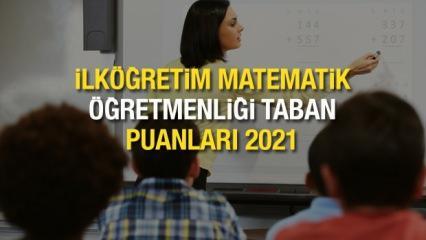 İlköğretim Matematik Öğretmenliği taban puanları! ÖSYM 2021 başarı sıralamaları ve kontenjanları