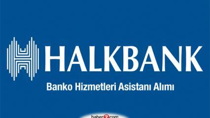 Halkbank Banko Hizmetleri Asistanı alımı yapacak! İstihdam edilecek şehirler ve başvuru detayları..