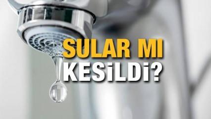 Sular kesildi mi? İSKİ su kesintisi mi yaptı? İşte 5 Ağustos suların kesildiği yerler!