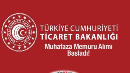 Ticaret Bakanlığı 70 KPSS ile muhafaza memuru başvuruları devam ediyor!