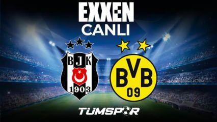 Beşiktaş Dortmund maçı canlı izle! Şampiyonlar Ligi Exxen BJK Dortmund maçı canlı skor takip