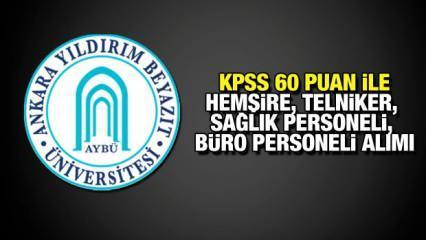 Yıldırım Beyazıt Üniversitesi KPSS 60 puan ile personel alım ilanı! Başvuru için bugün son