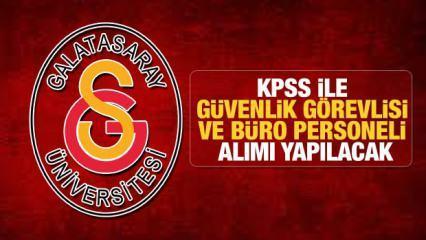 Galatasaray Üniversitesi KPSS puanı ile Güvenlik Görevlisi ve Büro personeli alımı sürüyor!