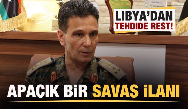 Libya ordusundan son dakika açıklaması: Apaçık bir dış müdahale ve savaş ilanıdır