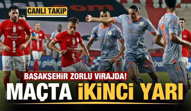 Lider Başakşehir zorlu deplasmanda! Maçta 2. yarı