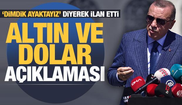 Erdoğan'dan son dakika altın, dolar ve ekonomi açıklaması
