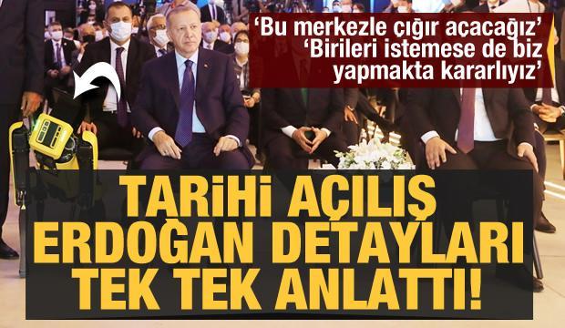 Erdoğan tarihi bir adım atıyoruz deyip detayları tek tek açıkladı: 'Bu merkezle çığır açacağız'