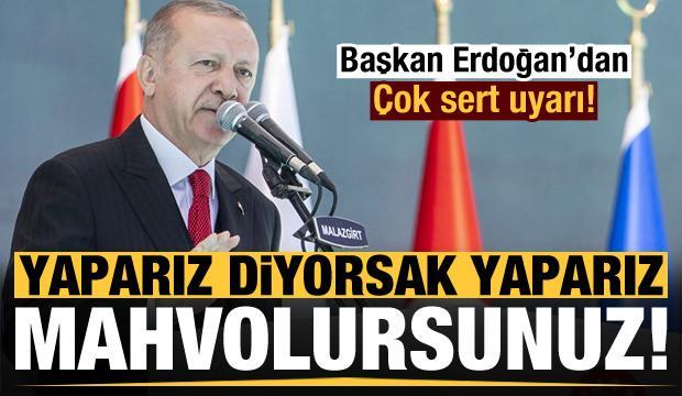 Son dakika haberi: Erdoğan'dan çok sert uyarı: Yaparız, mahvolursunuz!