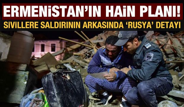 Ermenistan ısrarla sivilleri hedef alıyor: Rusya üzerinden hain plan