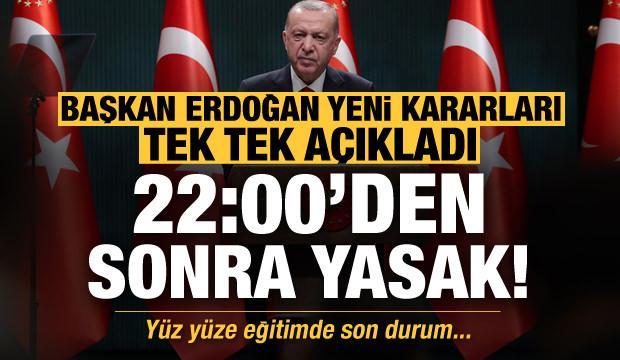 Son dakika: Başkan Erdoğan yeni kararları tek tek açıkladı! Tüm iş yerleri 22:00'da kapanacak..