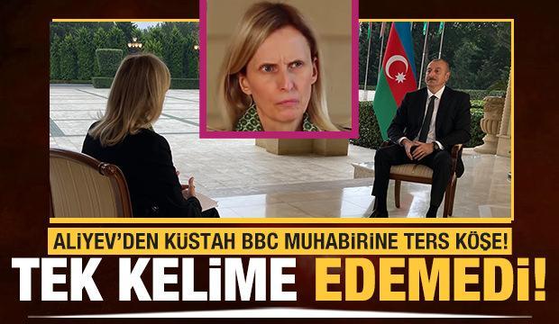 Aliyev'den küstah BBC muhabirine ters köse!