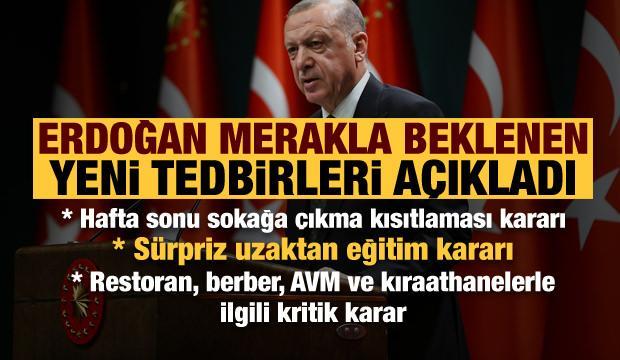 Erdoğan son dakika yeni tedbirleri açıkladı! Kritik eğitim ve sokağa çıkma kısıtlaması kararı