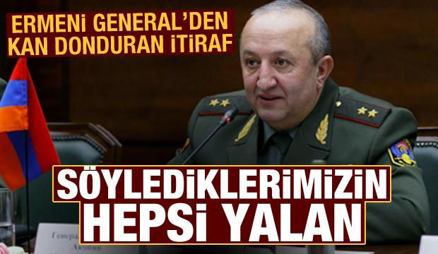 Ermeni General'dan kan donduran itiraf: Söylediklerimizin hepsi yalan