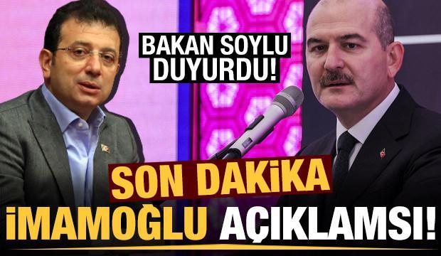 Son dakika: Bakan Soylu'dan son dakika İmamoğlu açıklaması!