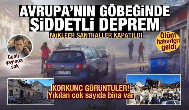 Hırvatistan'da Avrupa'yı sallayan deprem! Korkunç görüntüler, nükleer santraller kapatıldı