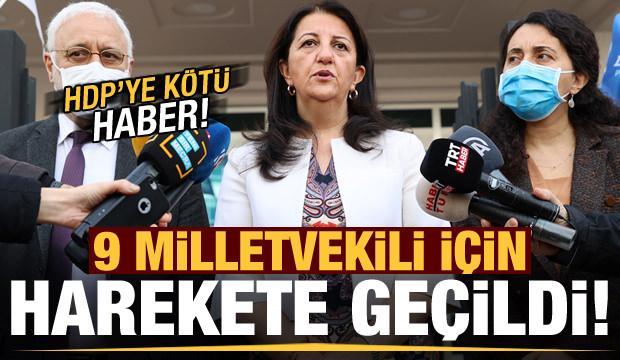 Son dakika: HDP'ye kötü haber! 9 milletvekili için harekete geçildi