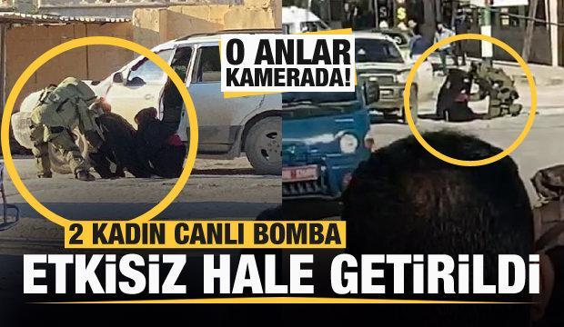 2 kadın canlı bomba etkisiz hale getirildi! O anlar kamerada!