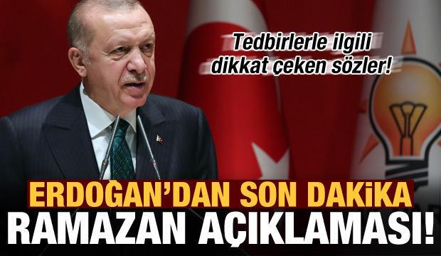Erdoğan'dan son dakika 'Ramazan' açıklaması! Tedbirlerle ilgili dikkat çeken sözler
