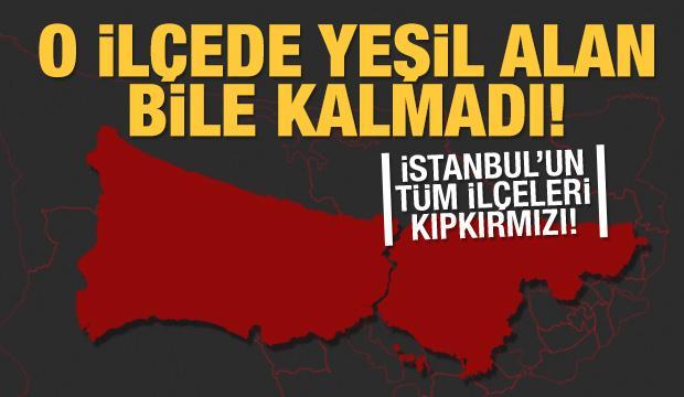 İstanbul risk haritasındaki tüm ilçeler 'kırmızıya' döndü!