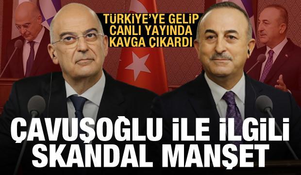Yunan bakan Türkiye'ye gelip kavga çıkardı! Çavuşoğlu ile ilgili skandal manşet