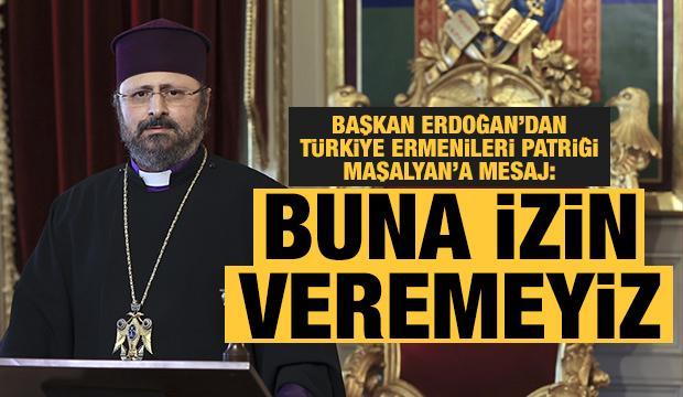 Başkan Erdoğan'dan, Türkiye Ermenileri Patriği Sahak Maşalyan'a mesaj