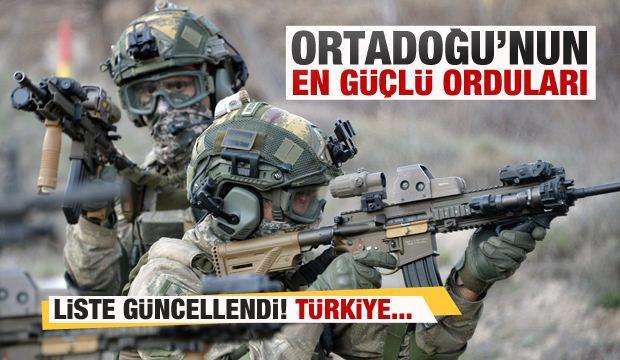 Ortadoğu'nun en güçlü orduları belli oldu! Liste güncellendi! Türkiye...