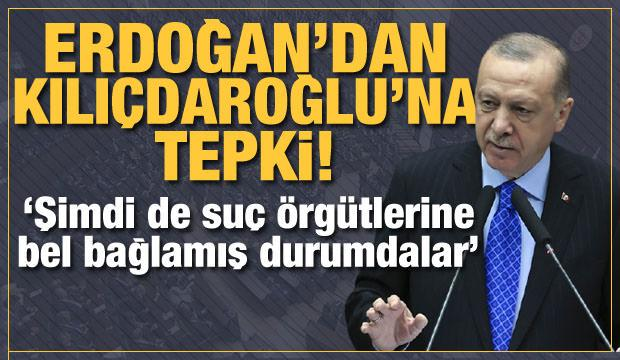 Başkan Erdoğan'dan Kılıçdaroğlu'na tepki!