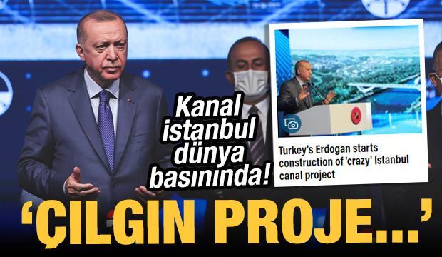 Dünya Kanal İstanbul'u konuşuyor! İşte manşetler...