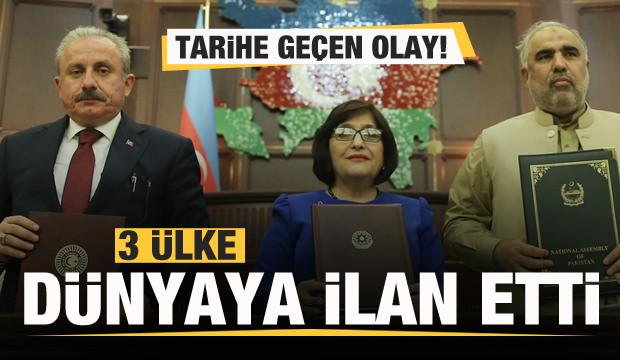 Türkiye, Azerbaycan ve Pakistan dünyaya ilan etti! Tarihe geçen olay
